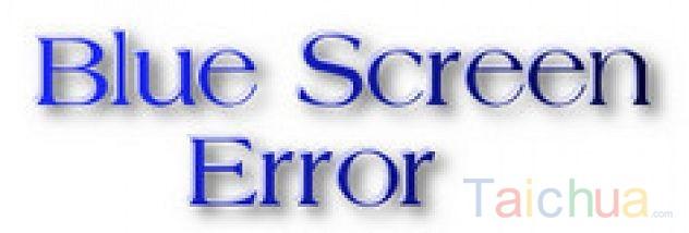 Nguyên nhân và cách khắc phục lỗi màn hình xanh