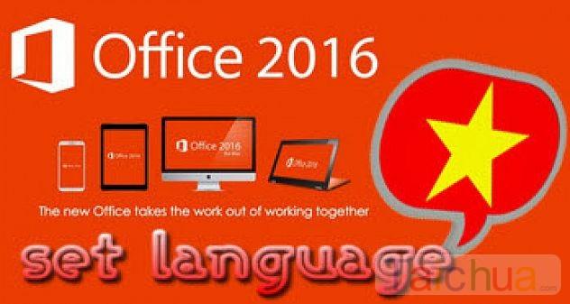 Cách chuyển Word, Excel, Powerpoint 2016 sang tiếng Việt