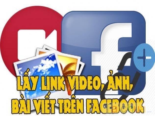 Hướng dẫn cách lấy link video, ảnh, bài viết trên facebook