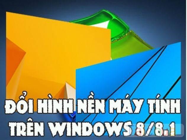 Thay đổi hình nền màn hình khóa Windows 8 như thế nào?