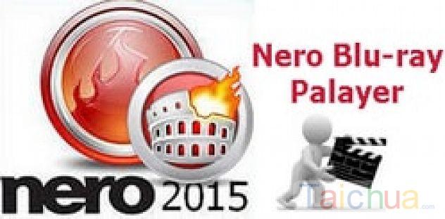 Xem phim, đĩa Blu-ray với Nero Blu-ray Palayer trên Nero 2015 như thế nào?