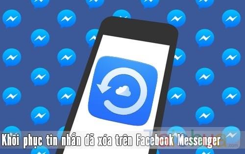 Hướng dẫn khôi phục tin nhắn Facebook đã xóa