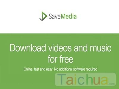 Hướng dẫn tải nhạc hoặc video bằng Savemedia