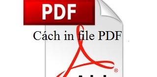 Cách in file PDF đơn giản nhất