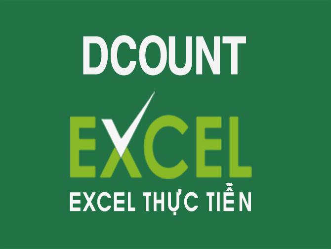 Hàm DCOUNT trong Excel – đếm ô trong Excel với điều kiện cho trước