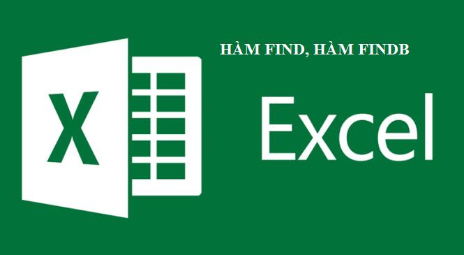 Hàm FIND, hàm FINDB trong Excel - Tìm vị trí chuỗi văn bản