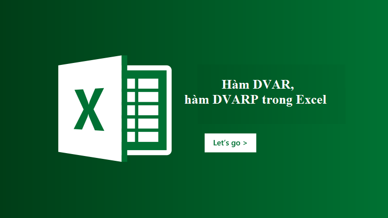 Hàm DVAR, hàm DVARP trong Excel – Ước tính và tính phương sai trong Excel