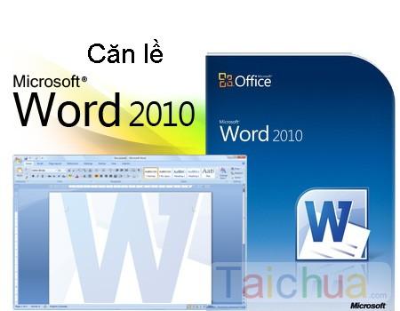 Hướng dẫn cách căn lề trong Word 2010