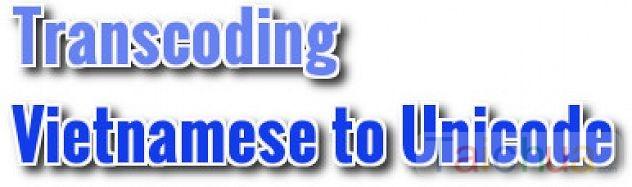 Hướng dẫn chuyển mã font chữ sang font Unicode chuẩn