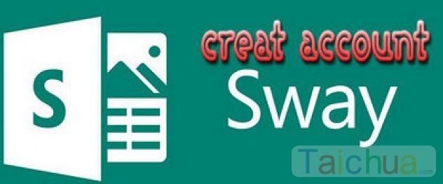 Hướng dẫn đăng ký Sway, tạo tài khoản Microsoft Sway