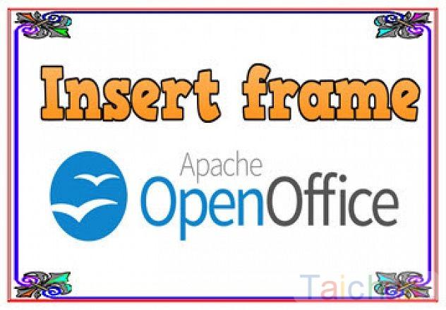 Hướng dẫn cách tạo khung trong OpenOffice