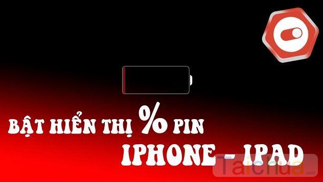 Hiển thị phần trăm pin iPhone, iPad như thế nào?