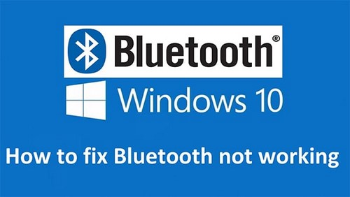 Cách sửa lỗi Bluetooth not working trên Windows 10