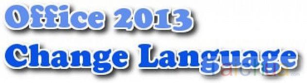 Thay đổi ngôn ngữ trong Office 2013
