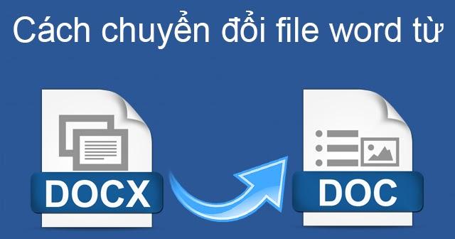 Hướng dẫn chuyển file docx sang doc online miễn phí