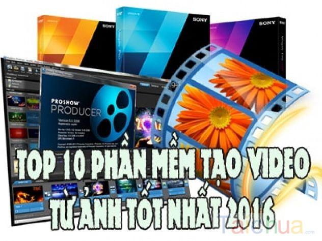 Top 10 phần mềm tạo video từ ảnh tốt nhất 2017