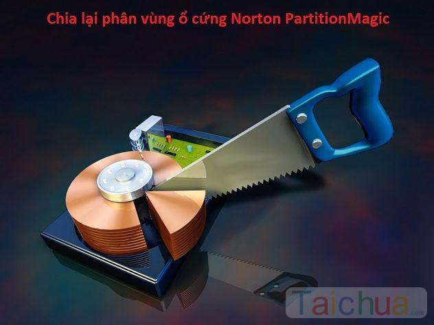 Hướng dẫn cách chia lại phân vùng ổ cứng bằng Norton PartitionMagic