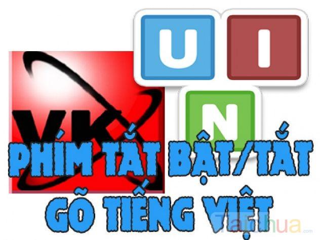 Cách dùng phím tắt bật Unikey, Vietkey đơn giản