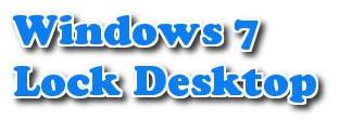 Cách khóa màn hình máy tính Windows 7 nhanh nhất