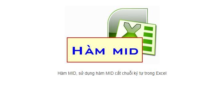 Hàm Mid trong Excel – Cắt chuỗi ký tự bất kỳ trong bảng tính
