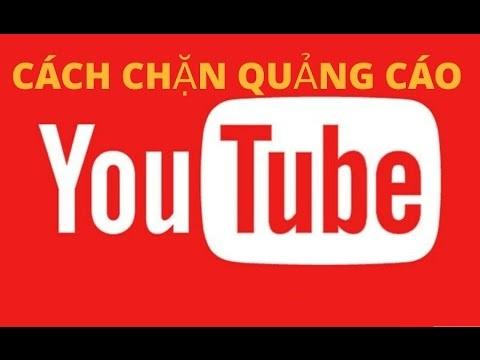 Cách chặn quảng cáo trên Youtube đơn giản nhất