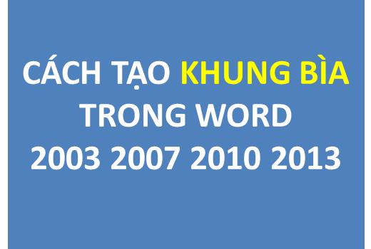 Cách tạo khung trang bìa, làm bìa trong Word 2007