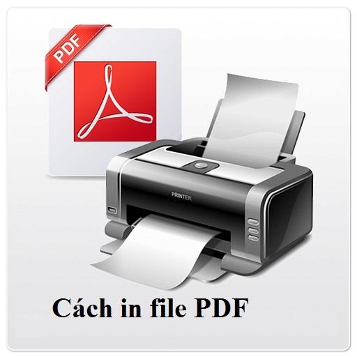 Cách in file PDF, in tài liệu file PDF