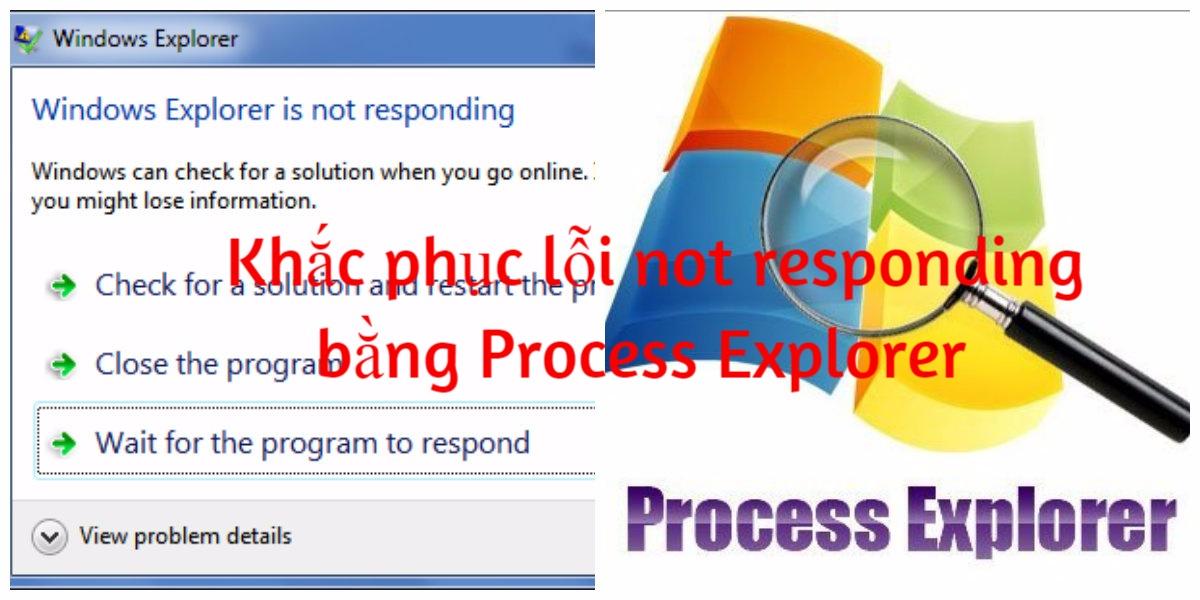 Hướng dẫn khắc phục lỗi not responding bằng Process Explorer