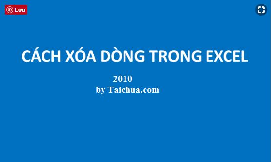 Cách xóa dòng trong Excel 2010 nhanh nhất