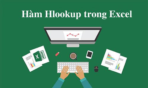 Hàm Hlookup trong excel - Hướng dẫn cách sử dụng chi tiết từ cơ bản tới nâng cao